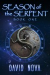 Season of the Serpent: Book One - David Nova