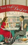 Your Heart's Desire - Melody Carlson