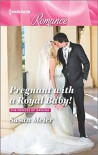 Pregnant with a Royal Baby! (The Princes of Xaviera) - Susan Meier