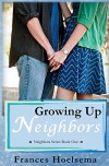 Growing Up Neighbors - Frances Hoelsema, Alyssa Kroll
