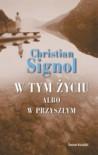 W tym życiu albo w przyszłym - Christian Signol