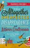 The Altogether Unexpected Disappearance of Atticus Craftsman - Mamen Sánchez, Lucy Greaves