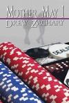 Mother May I - Drew Zachary