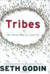 By Seth Godin - Tribes: We Need You to Lead Us (9/21/08) - Seth Godin