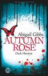 Dark Heroine - Autumn Rose - Abigail Gibbs, Diana Bürgel