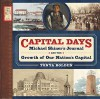 Michael Shiner's Capital Days: The Man, His Journal, and the Growth of Our Nation's Capital - Tonya Bolden