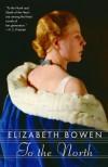 To the North - Elizabeth Bowen