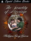 The Sanctity of Marriage - Philippa Grey-Gerou