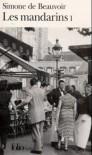 Les Mandarins: Tome 1 - Simone de Beauvoir