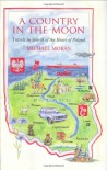 A Country in the Moon: Travels in Search of the Heart of Poland - Michael Moran