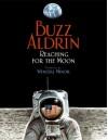 Reaching for the Moon - Edwin E. Aldrin Jr., Wendell Minor
