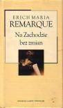Na Zachodzie bez zmian - Erich Maria Remarque