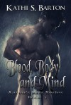 Blood, Body and Mind (Aaron's Kiss, #1) - Kathi S. Barton
