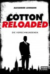 Cotton Reloaded: Die Verschwundenen (Cotton Reloaded, #4) - Alexander Lohmann