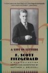 A Life in Letters - F. Scott Fitzgerald, Matthew J. Bruccoli, Judith S. Baughman