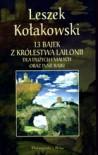 13 bajek z królestwa Lailonii dla dużych i małych - Leszek Kołakowski