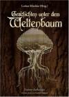 Geschichten unter dem Weltenbaum - Christoph Hardebusch, Lothar Mischke