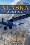 Alaska Justice - M.D. Kincaid