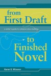 From First Draft To Finished Novel: A Writer's Guide To Cohesive Story Building - Karen Wiesner