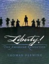 Liberty! The American Revolution - Thomas J. Fleming