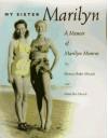 My Sister Marilyn: A Memoir of Marilyn Monroe - Berniece Baker Miracle, Mona Rae Miracle