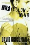 The Yellow Wind - David Grossman, Haim Watzman