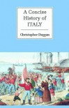 A Concise History of Italy - Christopher Duggan, Mary K. Duggan