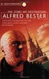 Stars My Destination (Sf Masterworks 05) - Alfred Bester