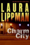 Charm City  - Laura Lippman