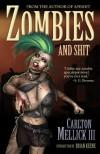 Zombies and Shit - Carlton Mellick III