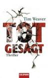Totgesagt: Thriller (German Edition) - Tim Weaver