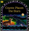 Coyote Places the Stars - Harriet Peck Taylor