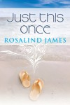 Just This Once - Rosalind  James