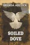 Soiled Dove - Brenda Adcock
