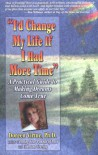"""I'd Change My Life If I Had More Time"": A Practical Guide to Making Dreams Come True - Doreen Virtue"
