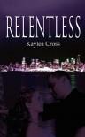 Relentless - Kaylea Cross