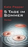 5 Tage Im Sommer - Kate Pepper