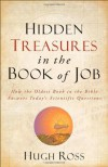 Hidden Treasures in the Book of Job: How the Oldest Book of the Bible Answers Today's Scientific Questions - Hugh Ross