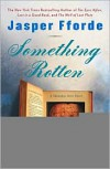 Something Rotten (Thursday Next Series #4) -