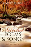 Selected Poems and Songs - Robert Burns, Robert P Irvine