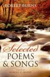 Selected Poems and Songs - Robert Burns, Robert P Irvine
