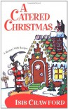 A Catered Christmas - Isis Crawford