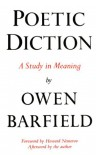 Poetic Diction: A Study in Meaning (Wesleyan Paperback) - Owen Barfield, Howard Nemerov