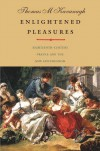 Enlightened Pleasures: Eighteenth-Century France and the New Epicureanism - Thomas M. Kavanagh