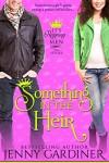 Something in the Heir (It's Reigning Men Book 1) - Jenny Gardiner