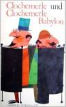 Clochemerle und Clochemerle Babylon - Gabriel Chevallier,  Roland Schacht
