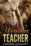 Romance: Werebear Teacher: A BBW Paranormal Shape Shifter Romance (BBW Mail Order Bride Romance, Paranormal Shape Shifter Romance) - Crystal Scarlett