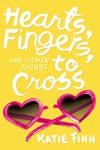 Hearts, Fingers, and Other Things to Cross (A Broken Hearts & Revenge Novel) - Katie Finn