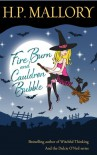 Fire Burn and Cauldron Bubble - H.P. Mallory