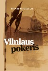 Vilniaus pokeris - Ričardas Gavelis